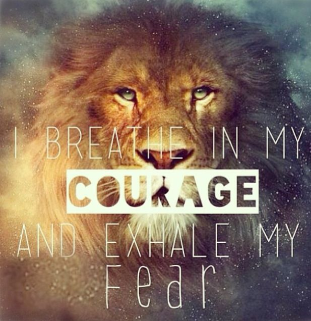 I breathe in my courage